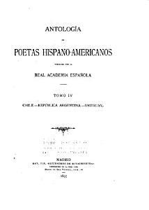 Antolog  a de Poetas Hispano americanos Publicada Por la Real Academia Espa  ola  Chile  Republica Argentina  Uruguay PDF