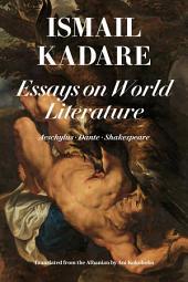Essays on World Literature: Aeschylus • Dante • Shakespeare