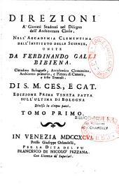 Direzioni a' giovani studenti nel disegno dell' architettura civile nell' Accademia Clementina dell' Instituto vdelle scienze, unite da Ferdinando Galli Bibiena,...