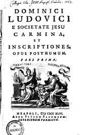 Carmina, Et Inscriptiones: Opus Posthumum, Volume 1