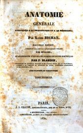 Anatomie generale, appliquee a la physiologie et a la medecine; par Xavier Bichat: Volume1