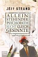 Alleinstehender Psychopath sucht Gleichgesinnte PDF