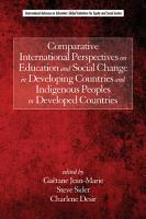 Comparative International Perspectives on Education and Social Change in Developing Countries and Indigenous Peoples in Developed Countries PDF