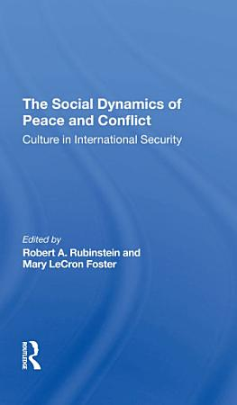 The Social Dynamics Of Peace And Conflict PDF