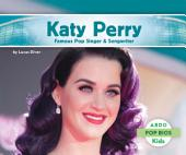 Katy Perry: Famous Pop Singer & Songwriter: Famous Pop Singer and Songwriter