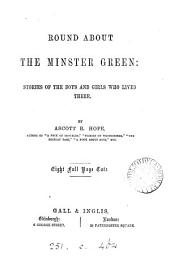 Round about the minster green, by Ascott R. Hope