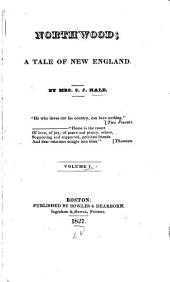 Northwood; a Tale of New England: Volume 1