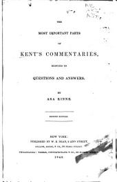 The Most Important Parts of Kent's Commentaries: Reduced to Questions and Answers
