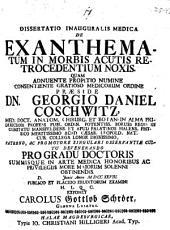 Diss. inaug. med. de exanthematum in morbis acutis retrocedentium noxis