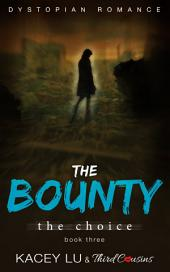 The Bounty - The Choice (Book 3) Dystopian Romance: Dystopian Romance Series