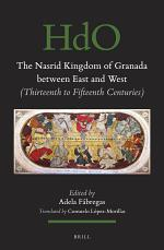 The Nasrid Kingdom of Granada between East and West