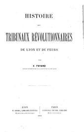 Histoire des tribunaux révolutionnaires de Lyon et de Feurs