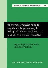Bibliografía cronológica de la lingüística, la gramática y la lexicografía del español (BICRES IV): Desde el año 1801 hasta el año 1860