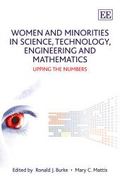 Women and Minorities in Science, Technology, Engineering, and Mathematics: Upping the Numbers