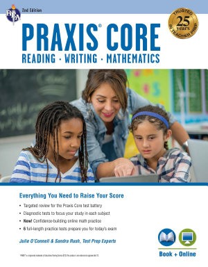 Praxis Core Academic Skills for Educators  2nd Ed   Reading  5712   Writing  5722   Mathematics  5732  Book   Online PDF