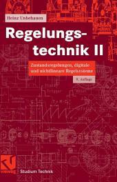 Regelungstechnik II: Zustandsregelungen, digitale und nichtlineare Regelsysteme, Ausgabe 9