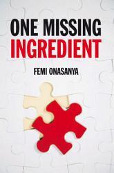One Missing Ingredient Book PDF