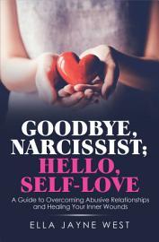 Goodbye  Narcissist  Hello  Self Love PDF