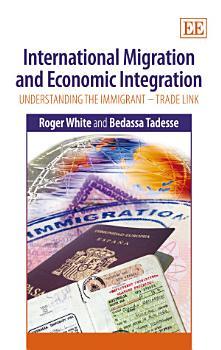 International Migration and Economic Integration PDF