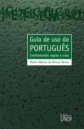 Guia de uso do português: confrontando regras e usos