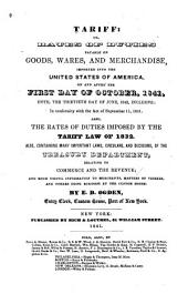 Tariff, Or, Rates of Duties Payable on Goods, Wares, and Merchandise: Imported Into the United States of America on and After the First Day of October, 1841, Until the Thirtieth Day of June, 1842, Inclusive, in Conformity with the Act of September 11, 1841 : Also, the Rates of Duties Imposed by the Tariff Law of 1832 : Also, Containing Many Important Laws, Circulars and Decisions of the Treasury Department, Relating to Commerce and the Revenue : and Much Useful Information to Merchants, Masters of Vessels, and Others Doing Business at the Custom House