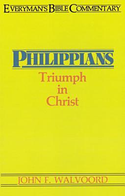 Philippians  Everyman s Bible Commentary