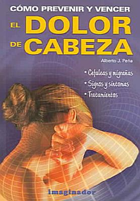 Como prevenir y vencer el dolor de cabeza   How to Prevent and Overcome Headaches PDF
