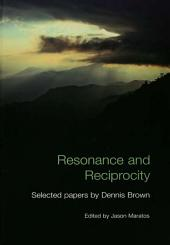 Resonance and Reciprocity: Selected Papers by Dennis Brown