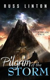 Pilgrim of the Storm: Stormblade Saga Book One