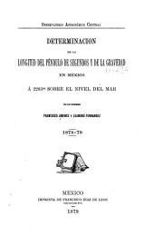 Determinacion de la longitud del péndulo de segundos y de la gravedad en México á 2283m sobre el nivel del mar por los ingenieros Francisco Jimenez y Leandro Fernandez 1878-79