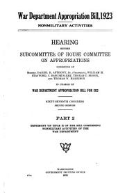 War Department appropriation bill, 1923: hearing before subcommittee of House Committee on Appropriations consisting of Messr. Daniel R. Anthony, Jr. (Chairman), William H. Stafford, C. Bascom Slemp, Thomas U. Sisson, and Thomas W. Harrison in charge of War Department appropriation bill for 1923. Sixty-seventh Congress, second session, Volume 2