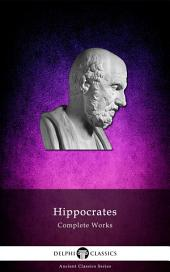 Delphi Complete Works of Hippocrates (Illustrated)