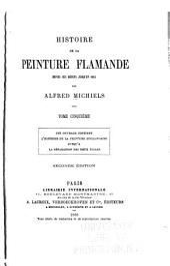 Histoire de la Peinture flamande: depuis ses debuts jusqu'en 1864, Volumes5à6