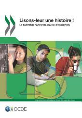 PISA Lisons-leur une histoire ! Le facteur parental dans l'éducation: Le facteur parental dans l'éducation