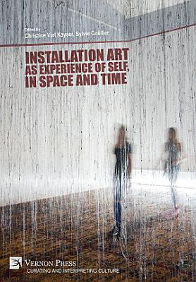 Installation art as experience of self  in space and time PDF