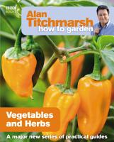 Alan Titchmarsh How to Garden  Vegetables and Herbs PDF