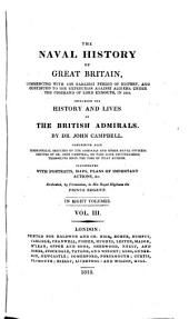 Naval History of Great Britain: Including the History and Lives of the British Admirals, Volume 3