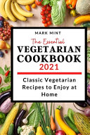 The Essential Vegetarian Cookbook 2021