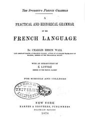 Practical and Historical Grammar of the French Language
