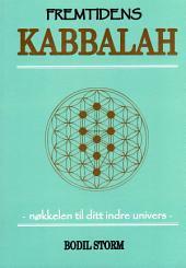 Fremtidens Kabbalah...nøkkelen til ditt indre univers...