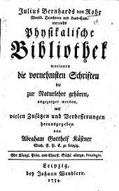 Julii Bernhards von Rohr ... Physikalische Bibliothek, ... mit ... Zusätzen und Verbesserungen herausgegeben von A. G. Kästner. MS. notes