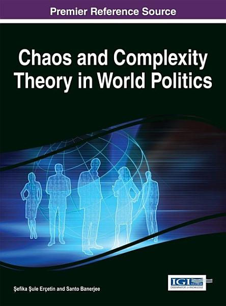 Chaos and Complexity Theory in World Politics PDF