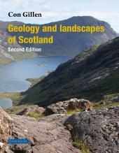 Geology and landscapes of Scotland Ed.2