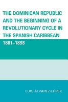 The Dominican Republic and the Beginning of a Revolutionary Cycle in the Spanish Caribbean PDF