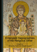 Entangled Hagiographies of the Religious Other