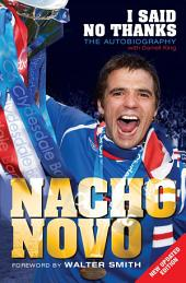 I Said No Thanks. Nacho Novo: The Autobiography