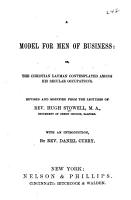 A Model for Men of Business  Or  The Christian Layman Contemplated Among His Secular Occupations PDF
