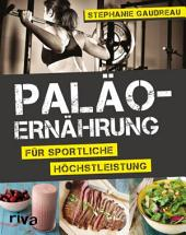 Paläo-Ernährung für sportliche Höchstleistung