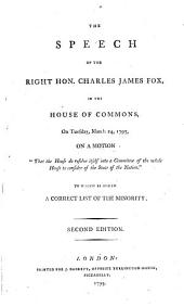 "The Speech of the Right Hon. Charles James Fox, in the House of Commons on Tuesday, March 24, 1795: On a Motion ""That the House Do Resolve Itself Into a Committee of the Whole House to Consider of the State of the Nation"". To which is Added a Correct List of the Minority"