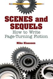 Scenes and Sequels: How to Write Page-Turning Fiction